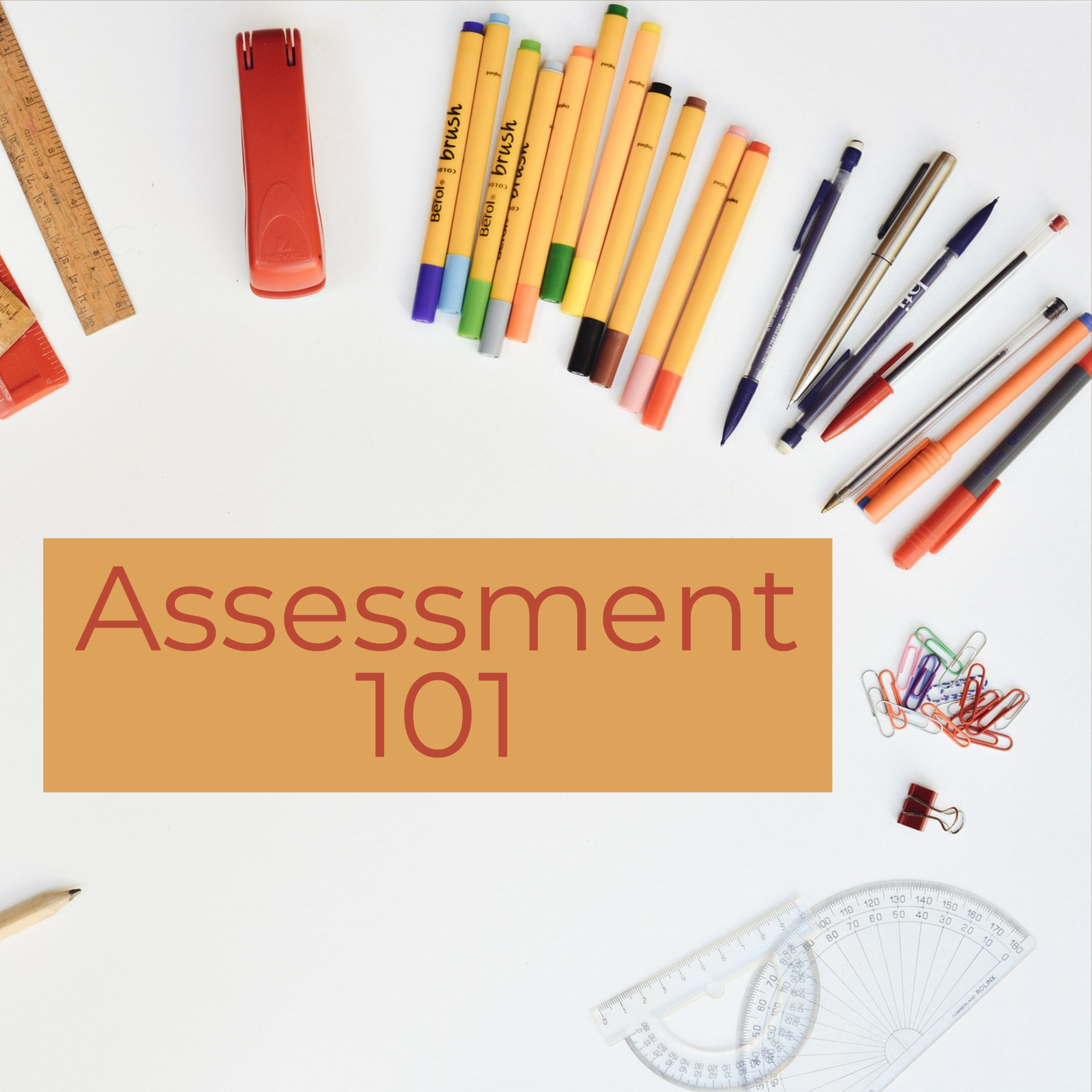 "image of desk supplies and words ""assessment 101"""