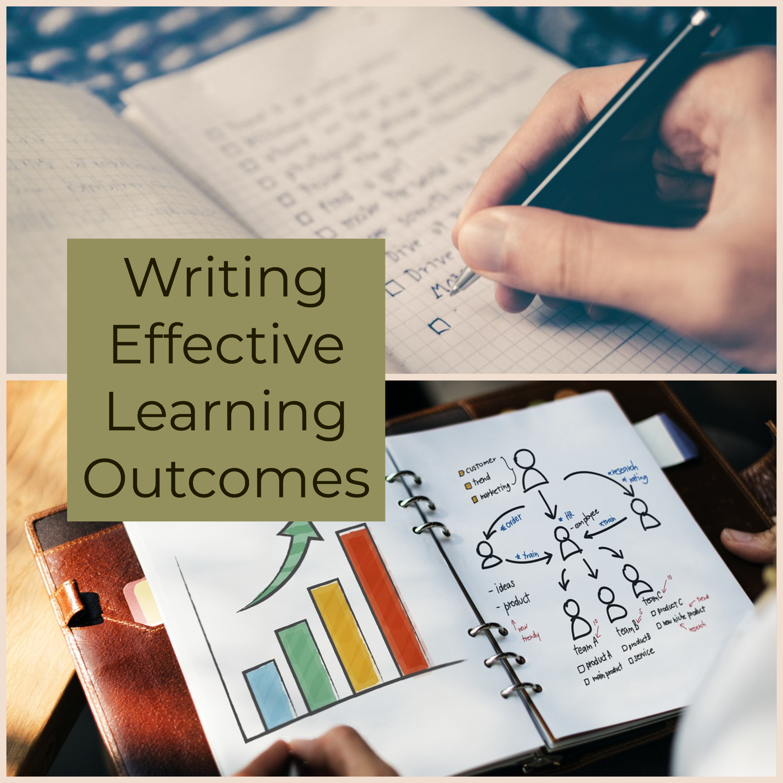 Image of notebook and handwriting with words Writing Effective Learning Outcomes