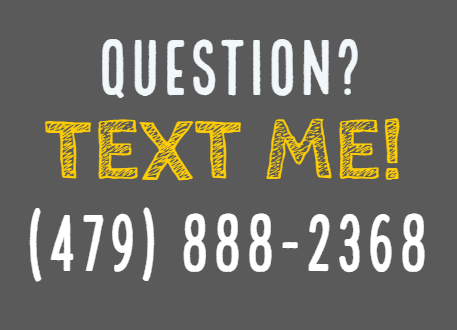 Text Us AT 479-888-2368 if you have questions