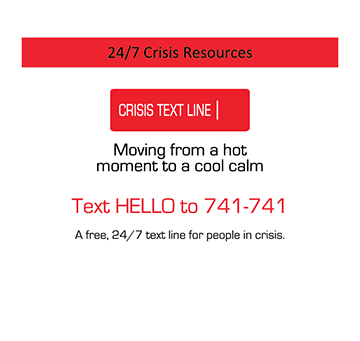 Crisis Text Line: Text Hello to 741741